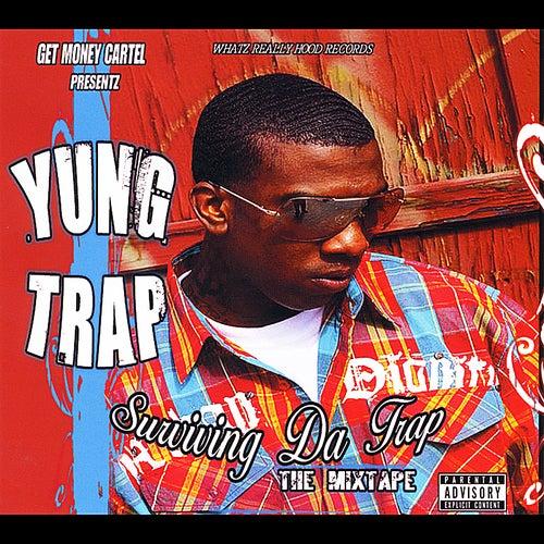 Surviving Da Trap de Yung Trap