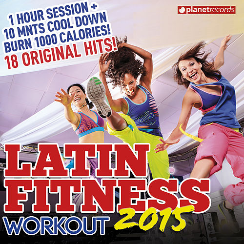 Latin Fitness 2015 - Workout Party Music (Latin Hits ideal for Running, Fat Burning, Aerobic, Gym, Cardio, Training, Exercise) de Various Artists