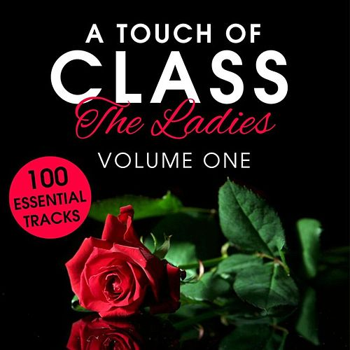 A Touch of Class: The Ladies, Vol. 1 (100 Essential Tracks) de Various Artists