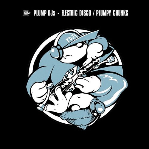 Plumpy Chunks / Electric Disco by Plump DJs