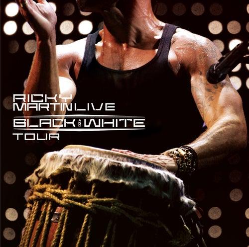 Ricky Martin... Live Black & White Tour de Ricky Martin