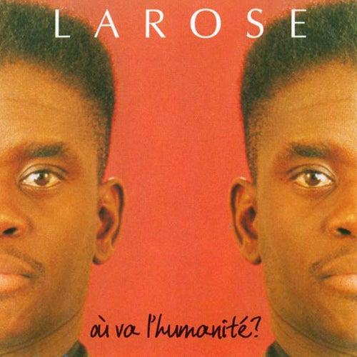 Ou va l'humanité ? von Larose