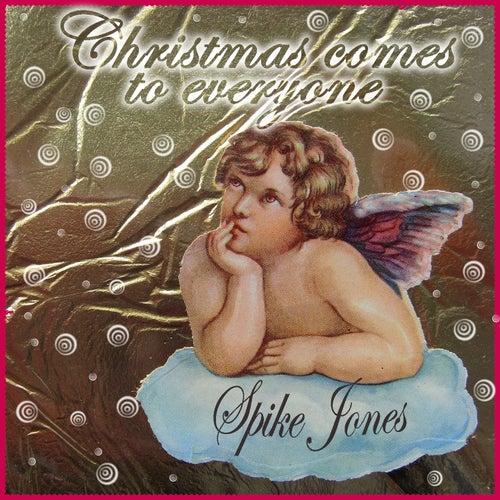 Christmas Comes to Everyone (Merry Christmas from Spike Jones) de Spike Jones