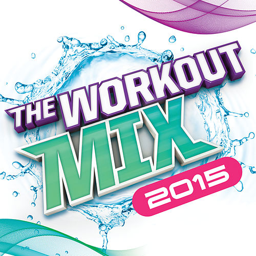 The Workout Mix 2015 by Various Artists