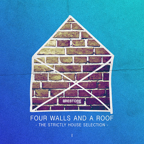 Four Walls and a Roof - The Strictly House Selection, Vol. 1 von Various Artists