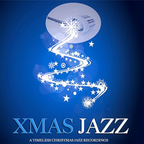 Xmas Jazz (A Timeless Christmas Jazz Recordings) de Various Artists