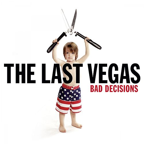 Bad Decisions von The Last Vegas