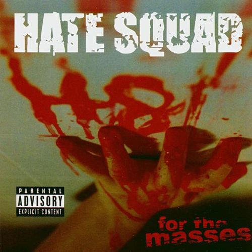 H8 for the Masses by Hate Squad