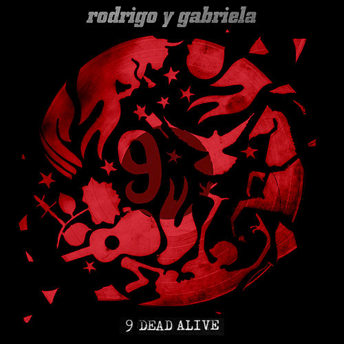 9 Dead Alive by Rodrigo Y Gabriela
