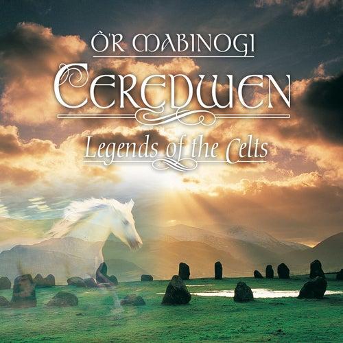 Ô'r Mabinogi - Legends of the Celts de Ceredwen