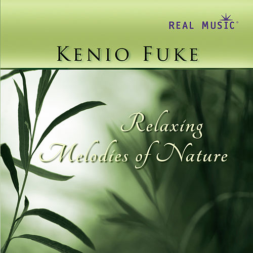 Relaxing Melodies of Nature de Kenio Fuke