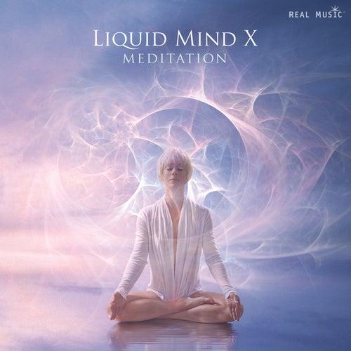 Liquid Mind X: Meditation by Liquid Mind