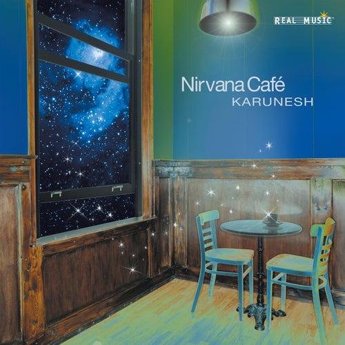 Nirvana Café by Karunesh