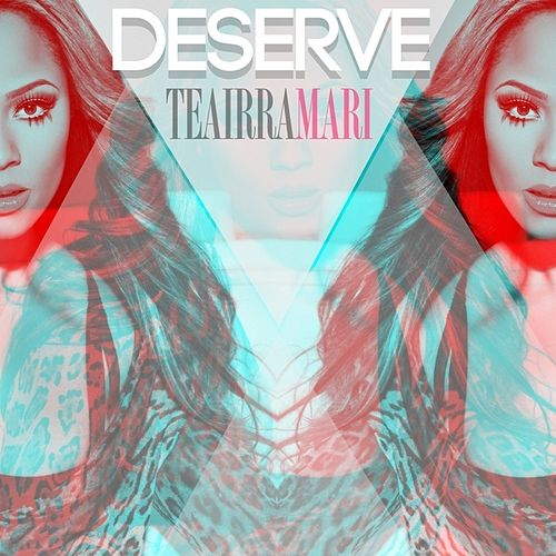 Deserve - Single von Teairra Mari