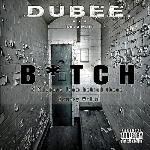 B*tch - Single von Dubee