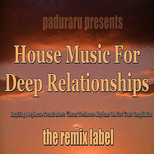Housemusic for Deep Relationships (Inspiring Deephouse Sounds Meets Vibrant Techhouse Rhythms on New Years Compilation) de Various Artists