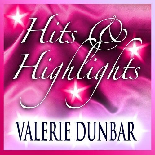 Valerie Dunbar: Hits and Highlights de Valerie Dunbar