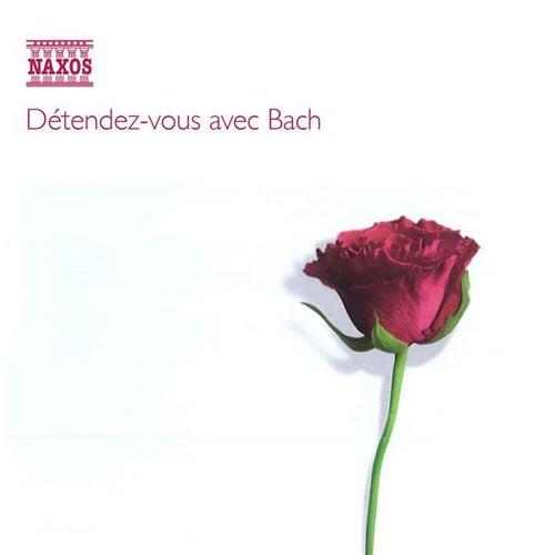 Détendez-vous avec Bach by Various Artists