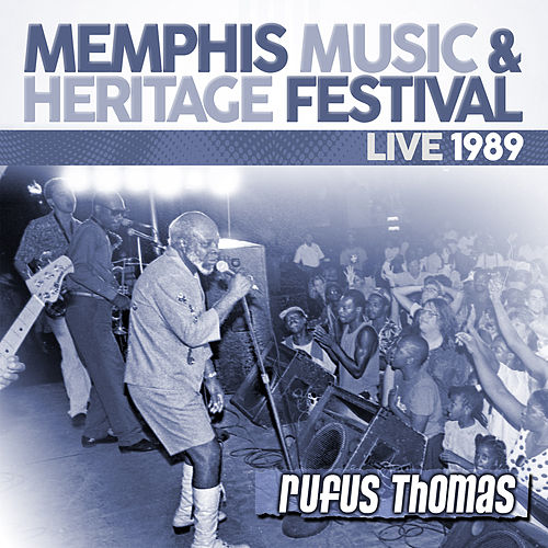 Live: 1989 Memphis Music & Heritage Festival von Rufus Thomas
