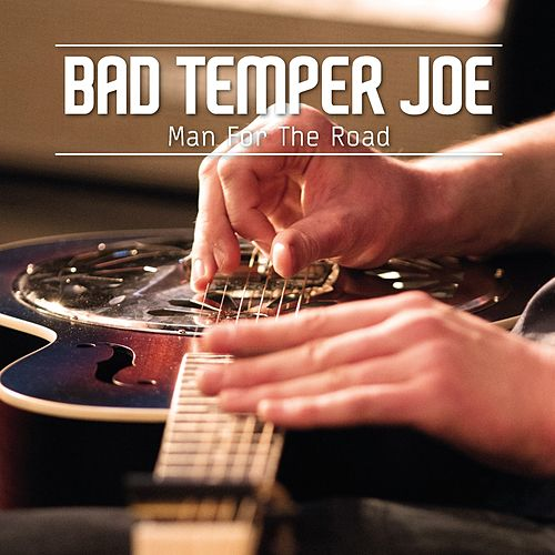 Man for the Road (Live) by Bad Temper Joe