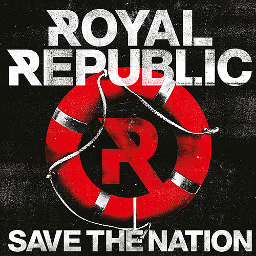 Save the Nation (Bonus Tracks Version) di Royal Republic