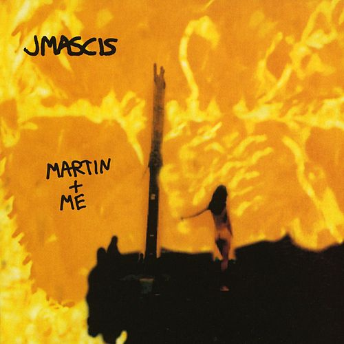 Martin + Me by J Mascis