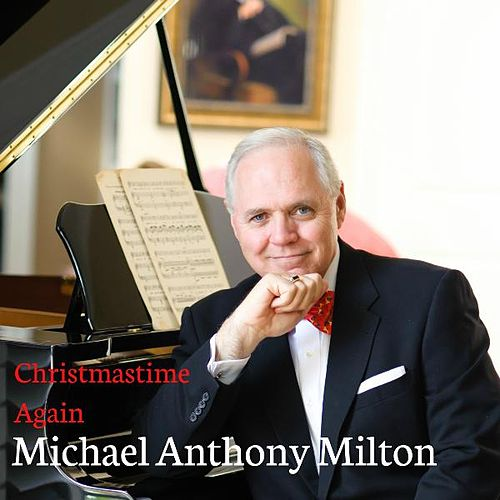 Christmastime Again by Michael Anthony Milton