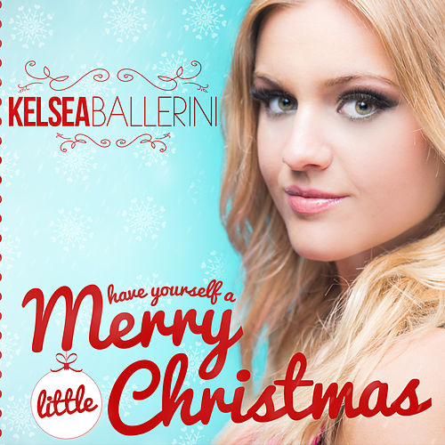 Have Yourself a Merry Little Christmas de Kelsea Ballerini