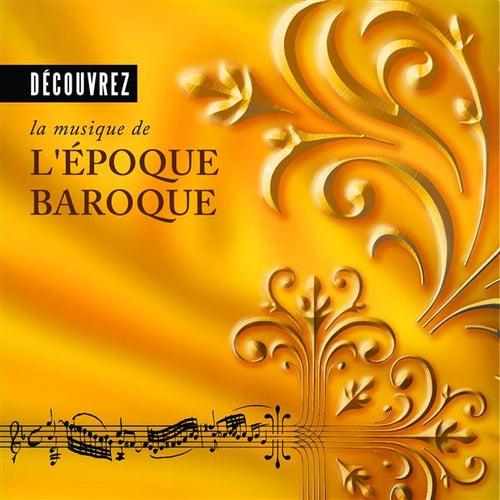 Découvrez la musique de l'époque baroque by Various Artists