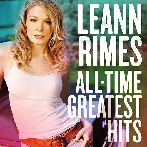 All-Time Greatest Hits de LeAnn Rimes