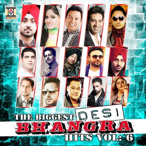 The Biggest Desi Bhangra Hits, Vol. 6 de Various Artists