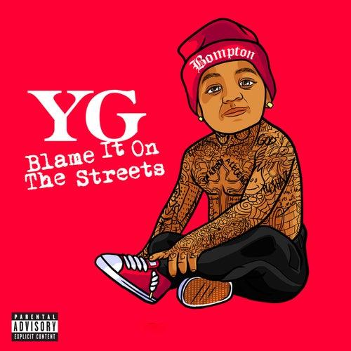 Blame It On The Streets von YG