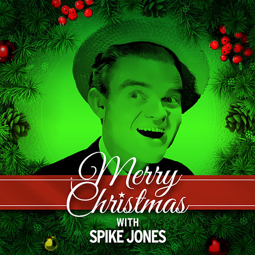 Merry Christmas with Spike Jones de Spike Jones