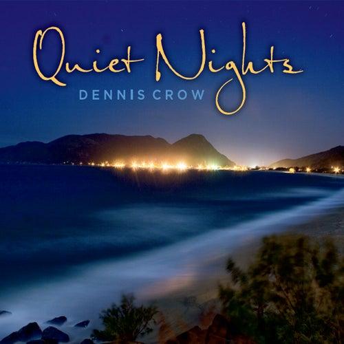 Quiet Nights by Dennis Crow