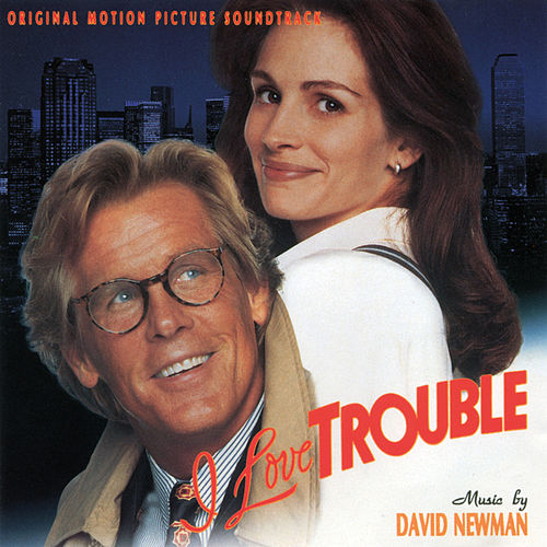 I Love Trouble (Original Motion Picture Soundtrack) de David Newman