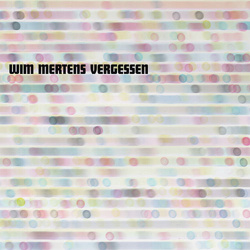 Vergessen by Wim Mertens
