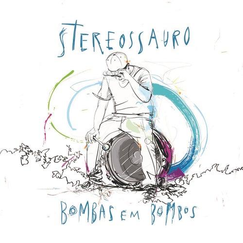 Bombas em Bombos von Stereossauro
