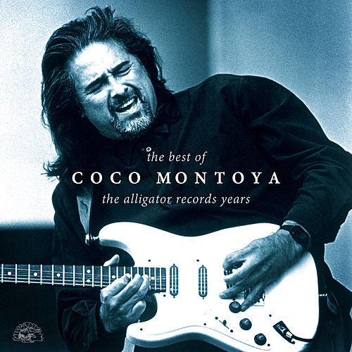 The Best Of Coco Montoya - The Alligator Records Years by Coco Montoya