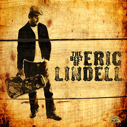 The Best Of Eric Lindell von Eric Lindell