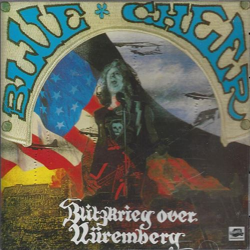 Blitzkrieg over Nuremberg by Blue Cheer
