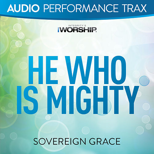 He Who Is Mighty (Audio Performance Trax) de Sovereign Grace
