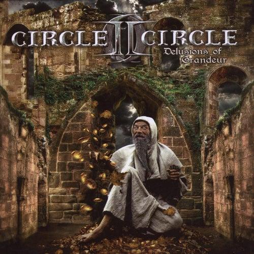 Delusions of Grandeur by Circle II Circle