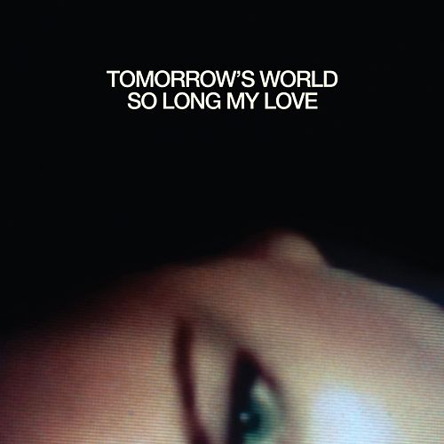 So Long My Love de Tomorrows World