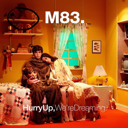 Hurry up, We're Dreaming de M83