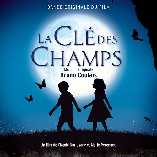 La clé des champs (Original Motion Picture Soundtrack) von Bruno Coulais