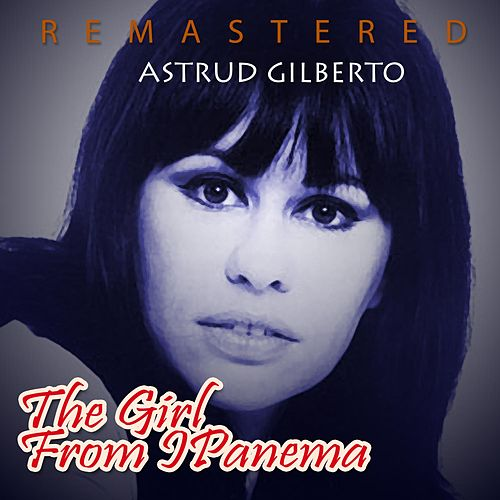 The Girl from Ipanema von Astrud Gilberto