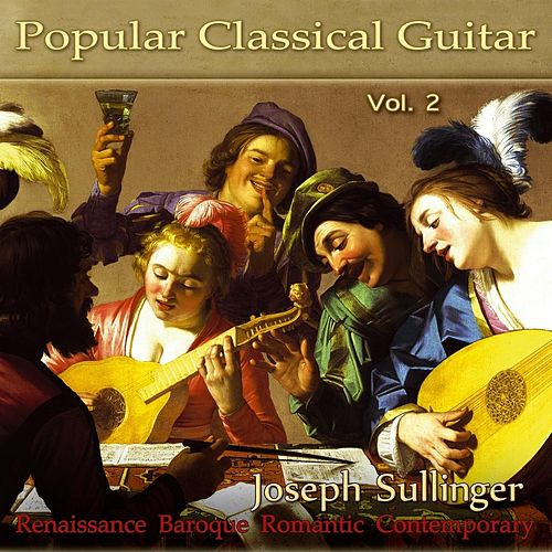 Popular Classical Guitar, Vol. 2 de Joseph Sullinger