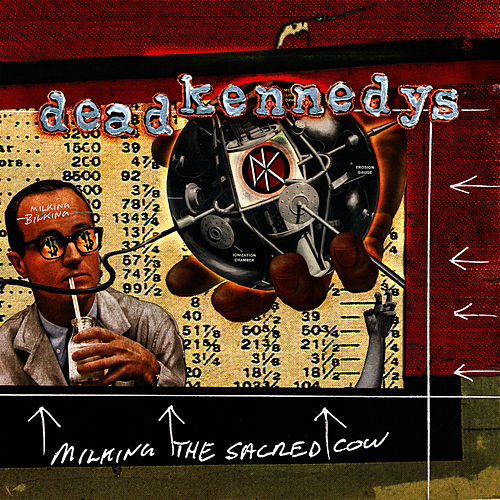 Milking The Sacred Cow de Dead Kennedys