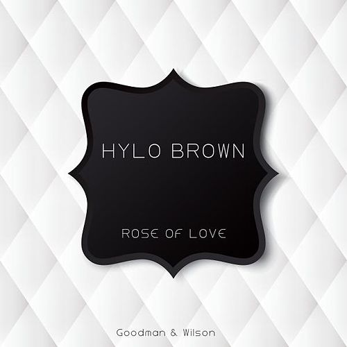 Rose of Love von Hylo Brown