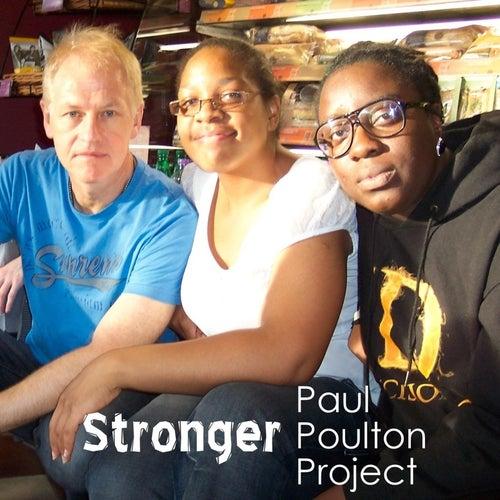 Stronger de Paul Poulton Project
